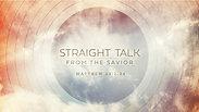 Straight Talk from the Savior - Wednesday, September 9