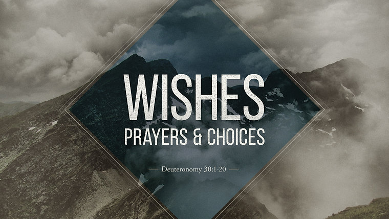 Wishes, Prayers, and Choices - Wednesday, October 21, 2020