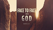 Face to Face with God - Sunday PM, May 24, 2020