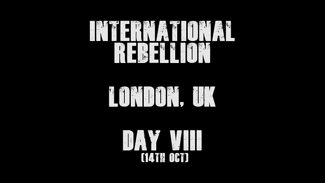 October 2019 Day Series | International Rebellion | London UK | Extinction Rebellion