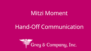 Hand-Off Communication- Mitzi Moment 2