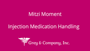 Injection Medication Handling- Mitzi Moment 3