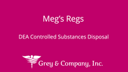 DEA Controlled Substances Disposal- Meg's Regs 1