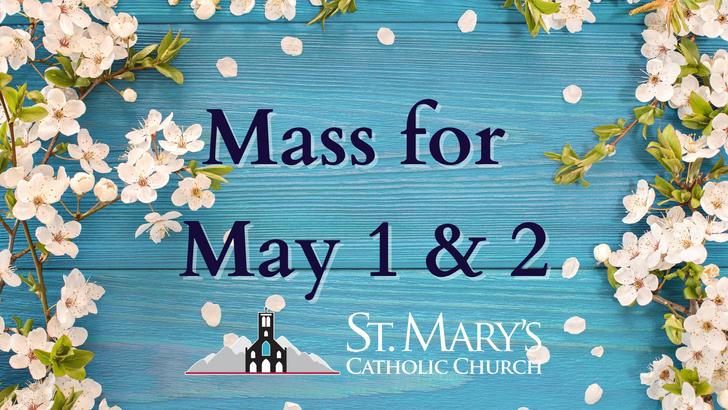 Mass for May 1 & 2