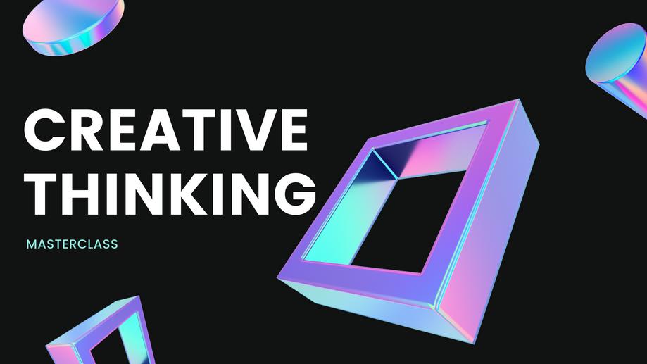 Creative Thinking Masterclass