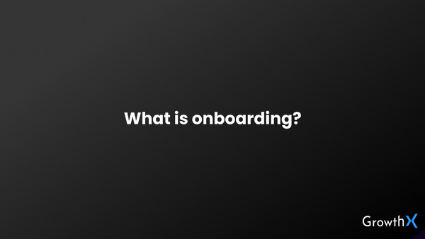 What is onboarding?