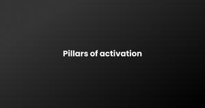 Pillars of activation