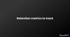 Retention metrics to track