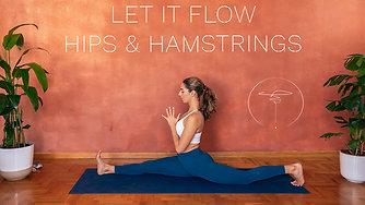Let it Flow - Hips & Hamstrings