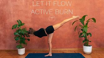 Let It Flow - Active Burn