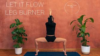 Let it Flow - Leg Burner