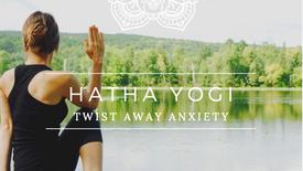 Twist Away Anxiety