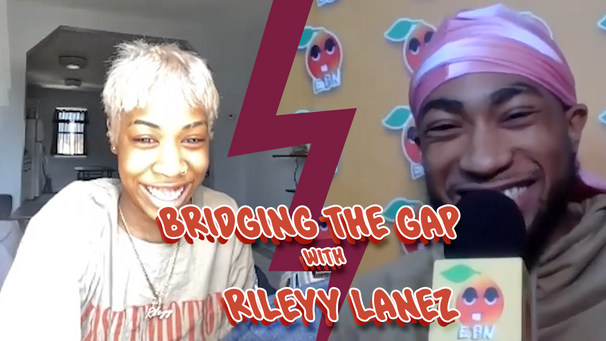 Bridging the Gap w Rileyy Lanez