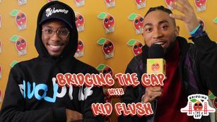 Bridging the Gap w/ Kid Flvsh