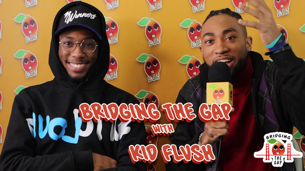 Bridging the Gap w/ Kid Flvsh