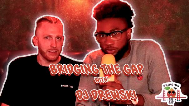 Bridging the Gap w/ DJ Drewski