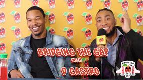 Bridging the Gap w/ D Castro
