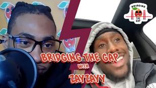 Bridging the Gap with Zayzayy