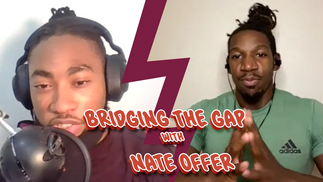 Bridging the Gap w/ Nate Offer