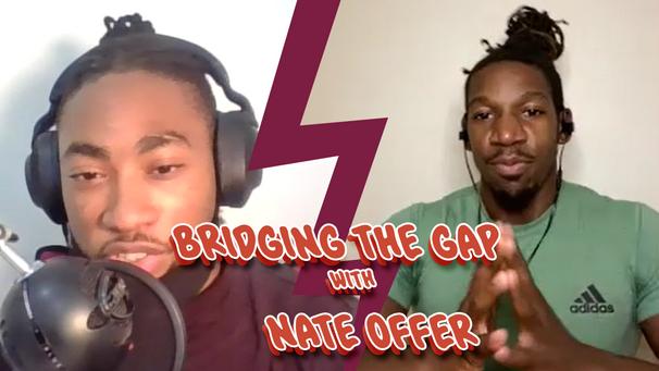 Bridging the Gap w/ Nate Offer
