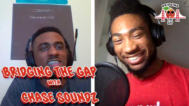 Bridging the Gap w/ Chase Soundz
