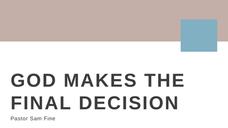 God Makes the Final Decision