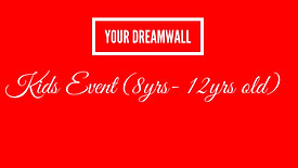 Your Dreamwall Kids (8yrs-12yrs old)
