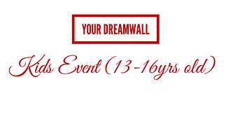 Your Dreamwall Kids (13yrs-16 yrs old)