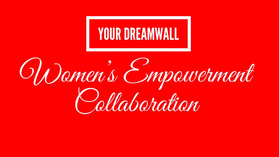 Your Dreamwall Women's Empowerment Collaboration