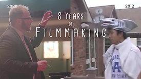 My 8 Years of Filmmaking