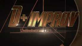 D+ Improv Dead Day OFFICIAL Trailer