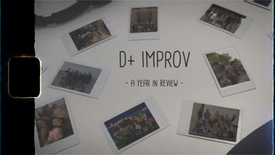 D+ Improv – A Year in Review