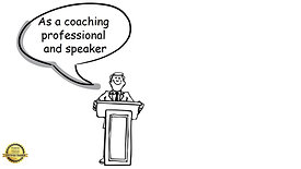 As A Coaching Professional & Speaker...
