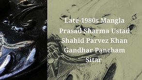 Late-1980s Mangla Prasad Sharma Ustad Shahid Parvez Khan Gandhar Pancham Sitar