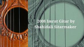 2008 Imrat Gitar by Shahidali Sitarmaker