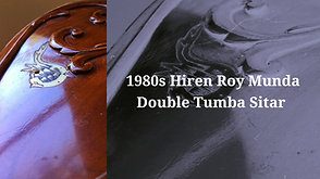 1980s Hiren Roy Munda Double Tumba Sitar