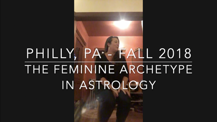 The Feminine Archetype in Astrology - Philly, PA - Fall 2018