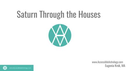 Saturn Through the Houses