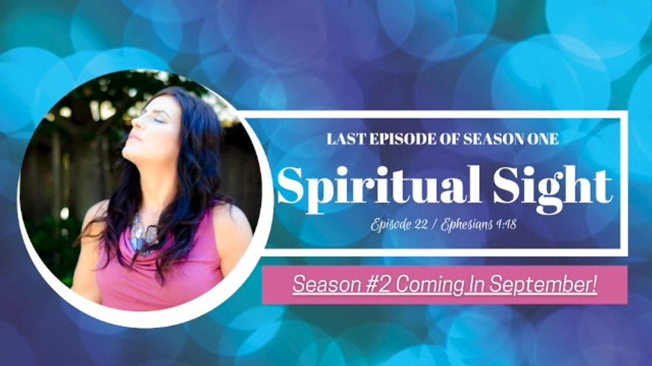 Spiritual Sight: Ephesians 1:18 / Episode 22