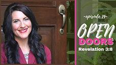 Open Doors: Revelation 3:8 / Episode 19