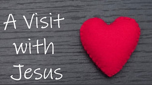 A Visit With Jesus