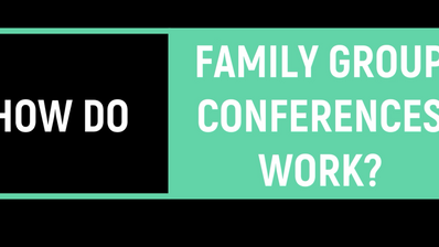 How do Family Group Conferences work?