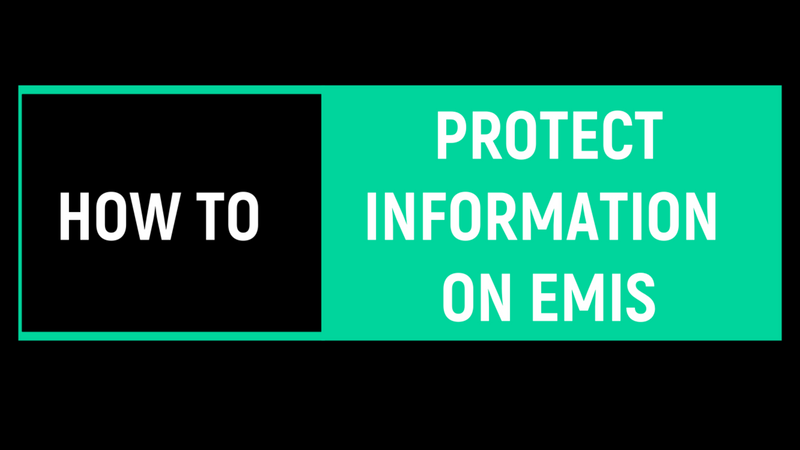 How to protect sensitive information on the EMIS system