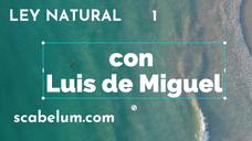 LEY NATURAL con Luis de Miguel