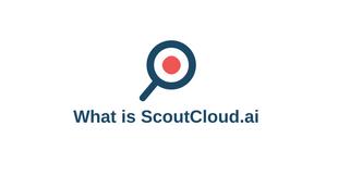 What is ScoutCloud.ai
