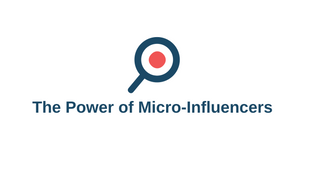 The Power of Micro-Influncers