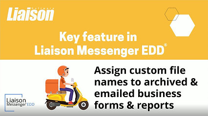 Liaison Messenger EDD key feature - custom file names