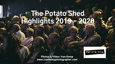 Potato Shed Retrospective 2019 - 2020