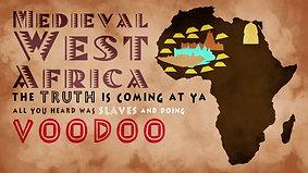 Medieval West Africa  (Ghana, Mali, Songhai)