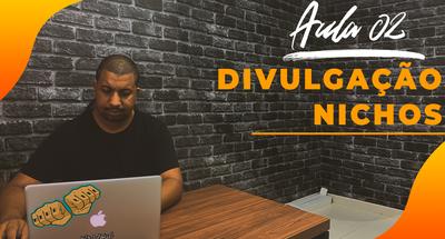 Aula 02 DIVULGAÇÃO | NICHOS